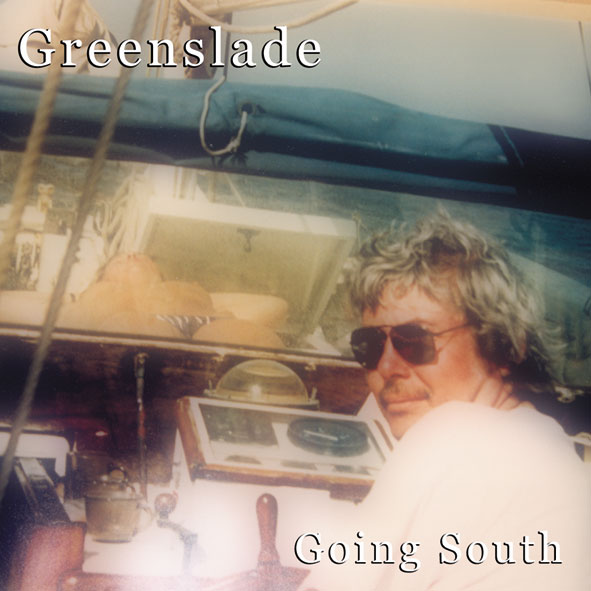 Greenslade - Going South front cover